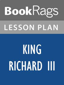 King Richard III Lesson Plans