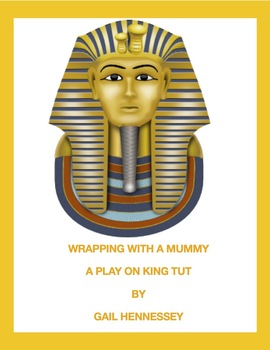 King Tut: Wrapping with a Mummy! Biographical Play(To Tell the Truth Play)
