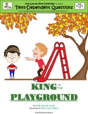 King of the Playground: Text-Dependent Questions and More!