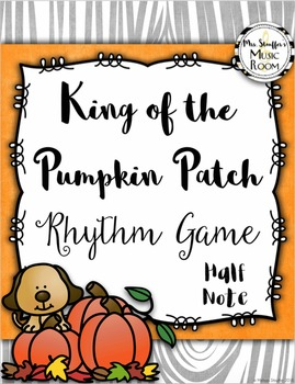 King of the Pumpkin Patch {Half Note}