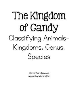 Kingdom of Candy- Teaching Kingdoms, Genus, and Species