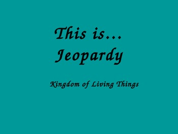 Kingdom of Living Things Jeopardy