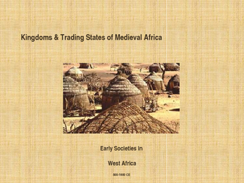 Kingdoms of Medieval Africa - Early Societies in West Africa