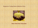 Kingdoms of Medieval Africa - Ghana a West Africa Trading Empire