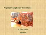 Kingdoms of Medieval Africa - The Cultural Legacy of West Africa