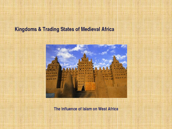Kingdoms of Medieval Africa - The Influence of Islam