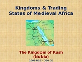 Kingdoms of Medieval Africa - The Kingdom of Kush