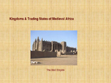 Kingdoms of Medieval Africa - The Kingdom of Mali