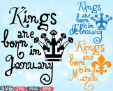 Kings are born in January February March clipart Royal King CROWN Birthday -607s