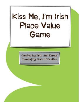 Kiss Me! I'm Irish! Place Value Game