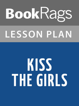 Kiss the Girls Lesson Plans