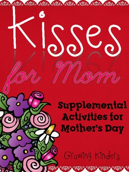 Kisses For Mom {Supplemental Activities for Mother's Day}