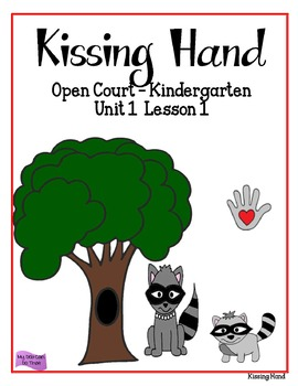 Kissing Hand - Open Court Reading  Kindergarten Unit 1 Lesson 1