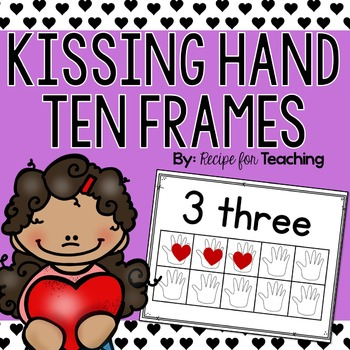 Kissing Hand Ten Frames