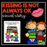 Kissing Is Not Always OK- Social Story