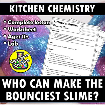 Kitchen Chemistry - who can make the bounciest slime?