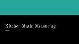 Kitchen Math- Measuring slide presentation