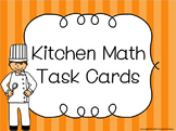 Kitchen Math Task Cards