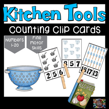 Kitchen Tools Counting Number Clip Cards 1 - 20 No prep Math Center Cards ABA