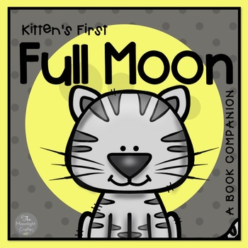 Kitten's First Full Moon- Cause and Effect/Vocabulary/Lite