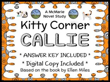 Kitty Corner: Callie (Ellen Miles) Novel Study / Comprehension  (28 pages)