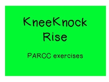 KneeKnock Rise PARCC exercises