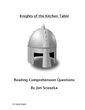 Knights of the Kitchen Table Reading Comprehension Questions