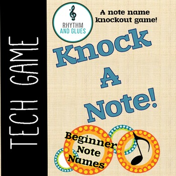 Knock A Note - A Knockout Note Game: Beginner Note Names (Rhythm and Glues)