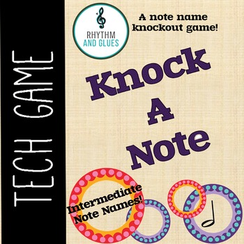 Knock A Note - A Knockout Note Name Game: Intermediate Notes (Rhythm and Glues)