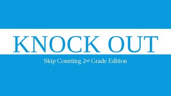 Knock Out Skip Counting by 5s, 10s, & 100s