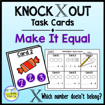Knock Out Task Cards - Make It Equal **2 Levels**