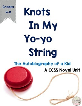 Knots in My Yo-Yo String Novel Unit CCSS Aligned