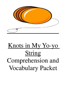 Knots in My Yo-yo String Comprehension and Vocabulary Packet