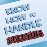 Know How to Handle Bullying - Grade 1