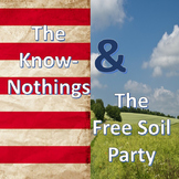 Know-Nothings & Free Soil Party Powerpoint