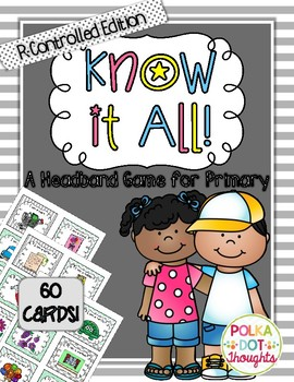 Know-it-All Headband Game {R Controlled Vowel Edition}