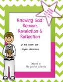 Knowing God: Reason, Revelation & Reflection