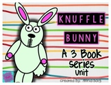 Knuffle Bunny 3 Book Series Unit