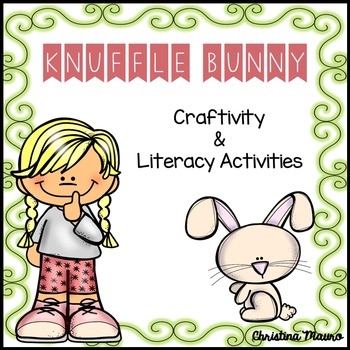 Knuffle Bunny - Mini Unit - Craftivity and Literacy Activities