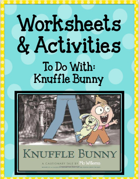 Knuffle Bunny. Worksheets and Activities