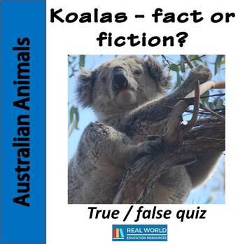 Koalas - fact or fiction quiz  #AusTeacherBFR