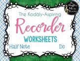 Kodály-Aspiring Recorder Worksheets {Do} {Half Note}