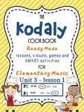 Unit 3- lesson 1 Kodaly Cookbook {sol mi prep} {beat prac} Elementary Music FREE