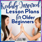 Kodaly Lesson Plans and PowerPoints for Older Beginners