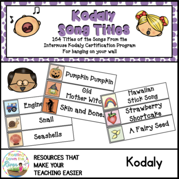 Kodaly Song Titles for the Intermuse Kodaly Certification Curriculum