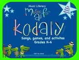 Kodaly Songs, Games and Activities for Music Literacy K-6