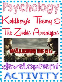 Psychology Kohlberg's Theory and The Zombie Apocalypse in The Walking Dead