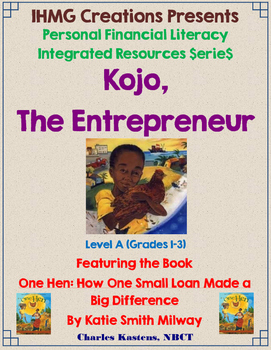 """One Hen""-Kojo, the Entrepreneur: Level A (ELA/Math/Personal Financial Literacy)"