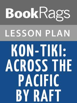 Kon-Tiki: Across the Pacific by Raft Lesson Plans