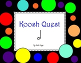 Koosh Quest with Half Notes